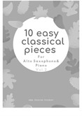 10 Easy Classical Pieces For Alto Saxophone & Piano Vol. 2