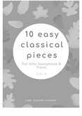 10 Easy Classical Pieces For Alto Saxophone & Piano Vol.4